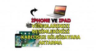 iphone iphone bilgisayara fotoğraf video aktarma