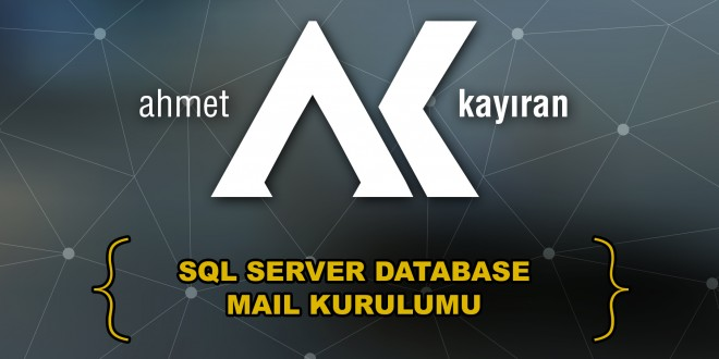 sql server database mail kurulumu