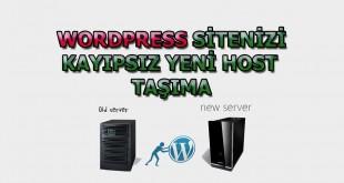 wordpress sitenizi kayıpsız yeni host taşıma